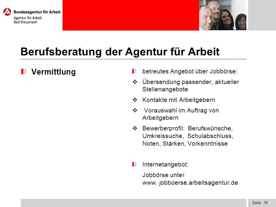 Seite Berufsberatung der Agentur für Arbeit Vermittlung betreutes Angebot über Jobbörse: Übersendung passender, aktueller Stellenangebote Kontakte mit