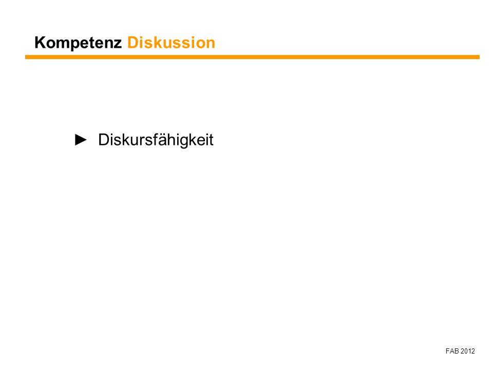 FAB 2012 Kompetenz Diskussion Diskursfähigkeit