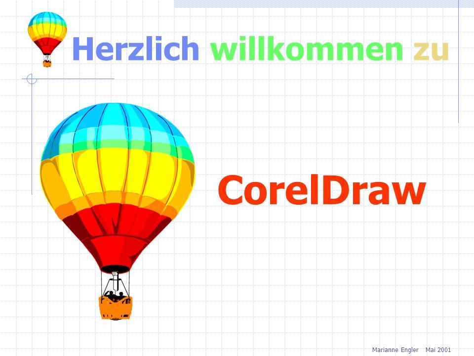 Herzlich willkommen zu CorelDraw Marianne Engler Mai 2001