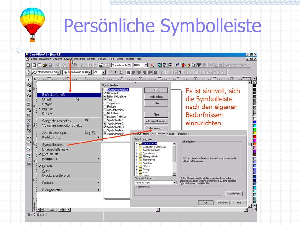 Persönliche Symbolleiste Es ist sinnvoll, sich die Symbolleiste nach den eigenen Bedürfnissen einzurichten.