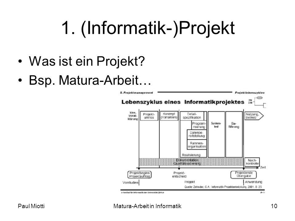 Paul MiottiMatura-Arbeit in Informatik10 1. (Informatik-)Projekt Was ist ein Projekt.