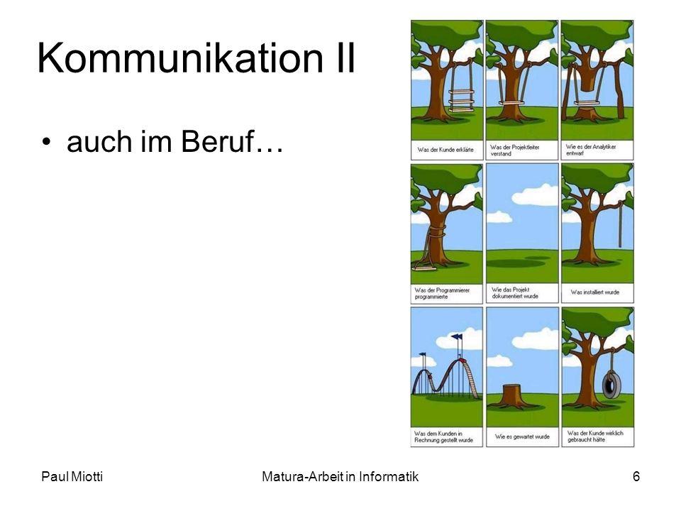 Paul MiottiMatura-Arbeit in Informatik6 Kommunikation II auch im Beruf…