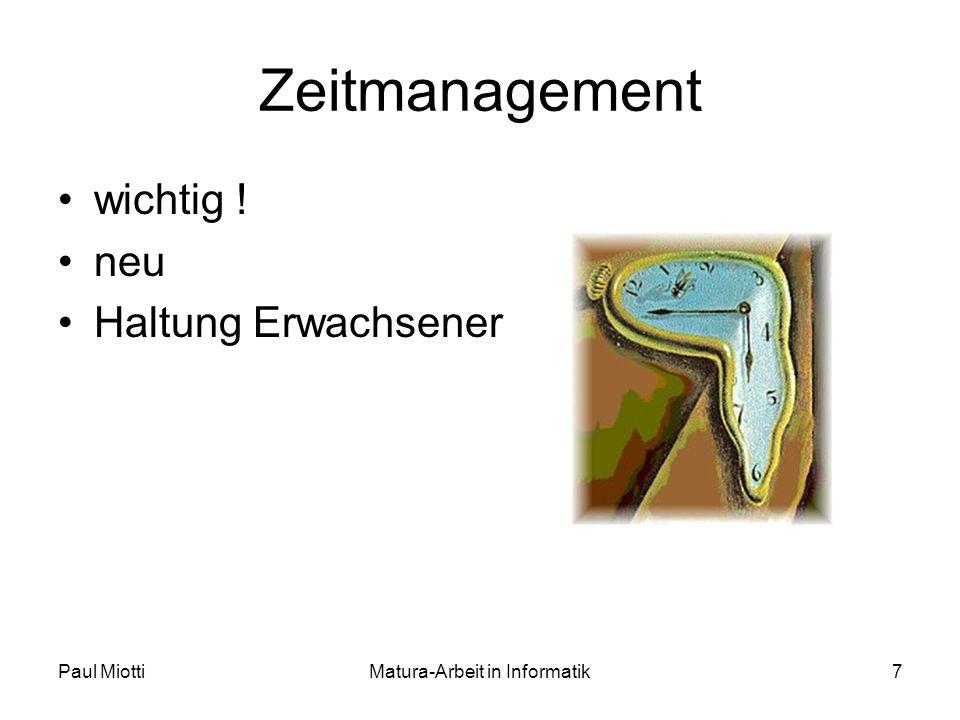 Paul MiottiMatura-Arbeit in Informatik7 Zeitmanagement wichtig ! neu Haltung Erwachsener