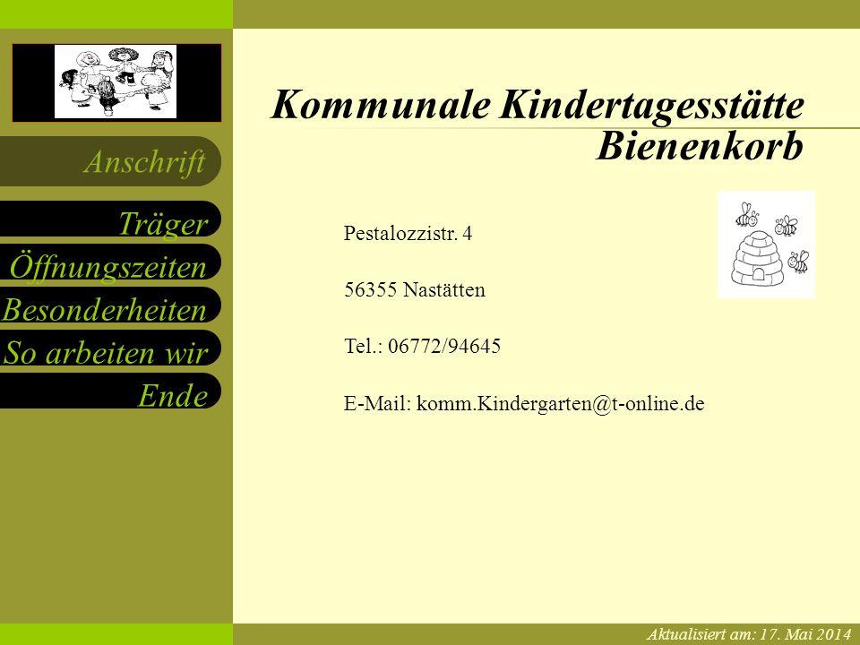 Kommunale Kindertagesstätte Nastätten Pestalozzistr.4 Öffnungszeiten Besonderheiten So arbeiten wir Ende Träger Anschrift Die kommunale Kindertagesstätte besteht seit 01.