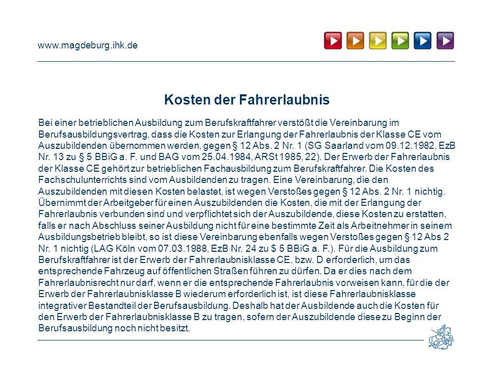 www.magdeburg.ihk.de Kosten der Fahrerlaubnis Bei einer betrieblichen Ausbildung zum Berufskraftfahrer verstößt die Vereinbarung im Berufsausbildungsv