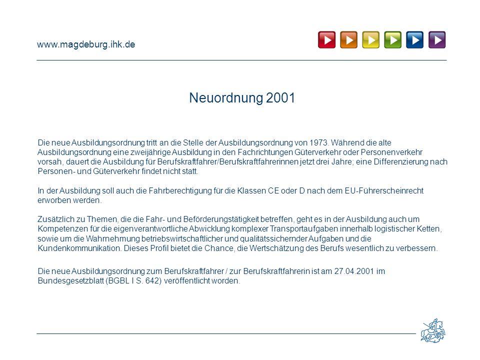 www.magdeburg.ihk.de Neuordnung 2001 Die neue Ausbildungsordnung tritt an die Stelle der Ausbildungsordnung von 1973. Während die alte Ausbildungsordn
