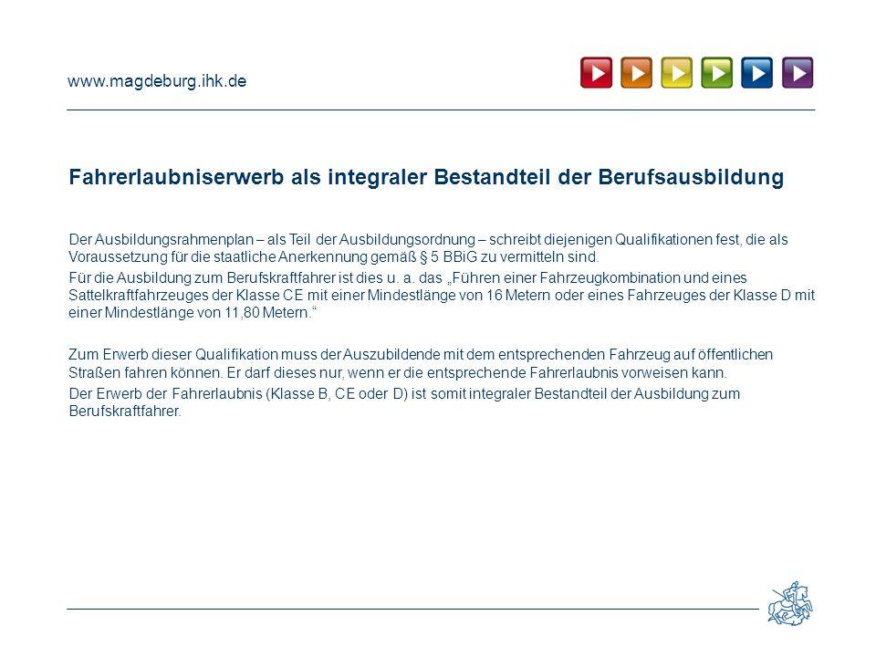 www.magdeburg.ihk.de Fahrerlaubniserwerb als integraler Bestandteil der Berufsausbildung Der Ausbildungsrahmenplan – als Teil der Ausbildungsordnung –