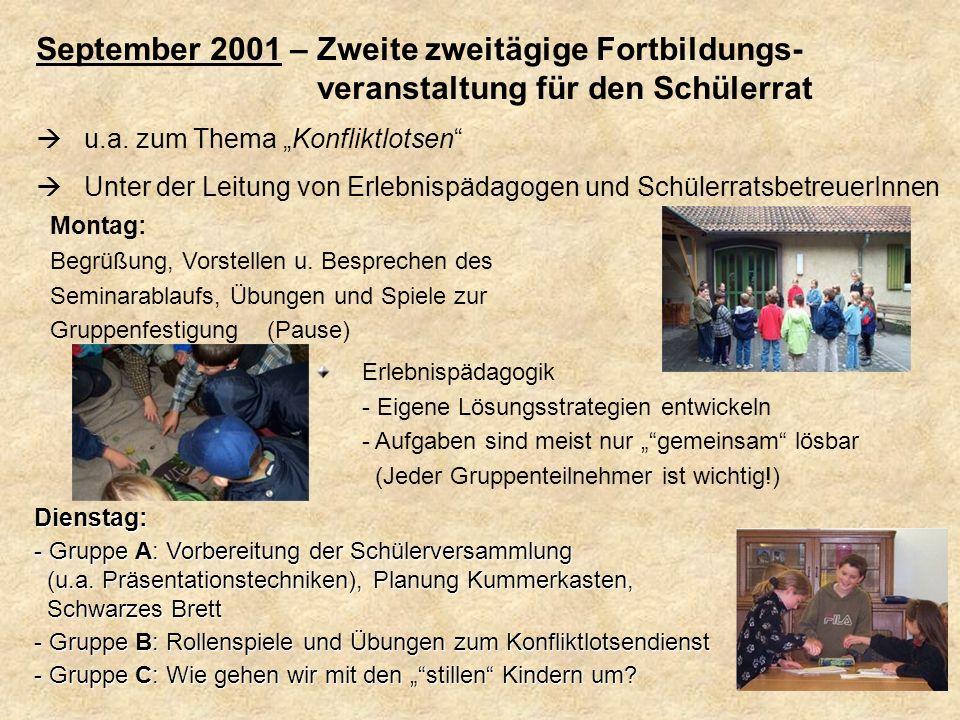 Schuljahr 2001/2002: Einrichtung der Konfliktlotsen - Anstoß dafür war die zweitägige Fortbildungsveranstaltung im September 2001 Das Amt der Konfliktlotsen übernehmen Viertklässler, die dafür in zusätzlichen Stunden geschult wurden (Rollenspiele).