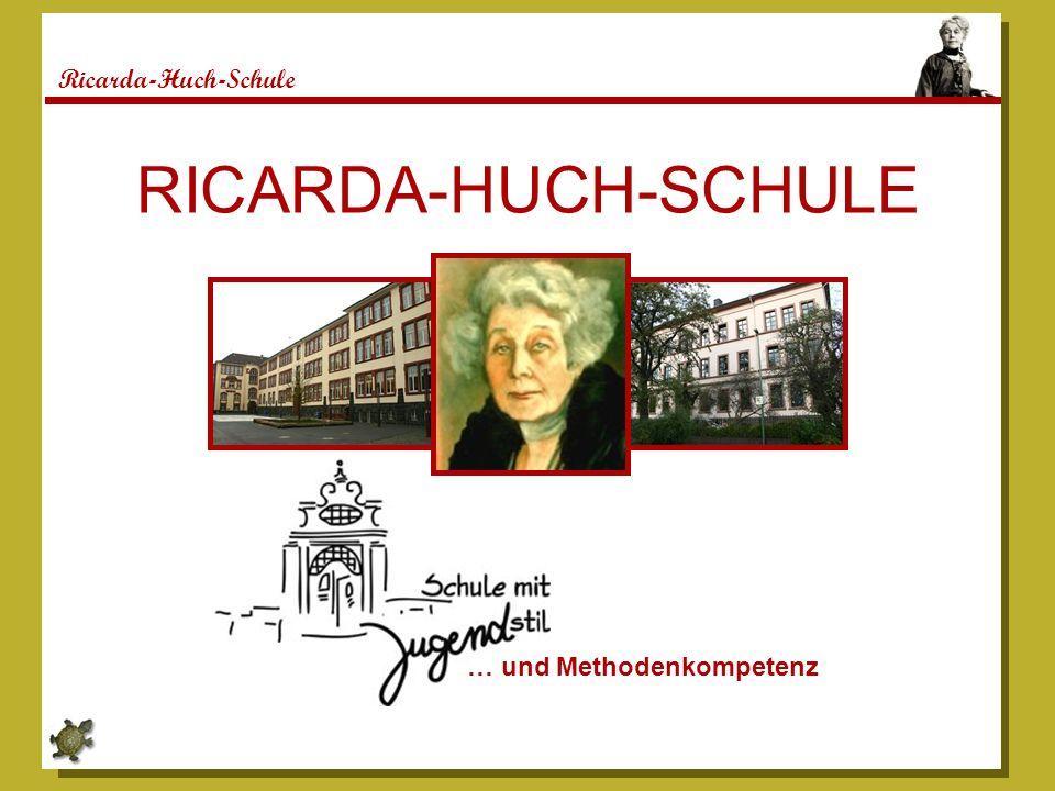 Ricarda-Huch-Schule RICARDA-HUCH-SCHULE … und Methodenkompetenz