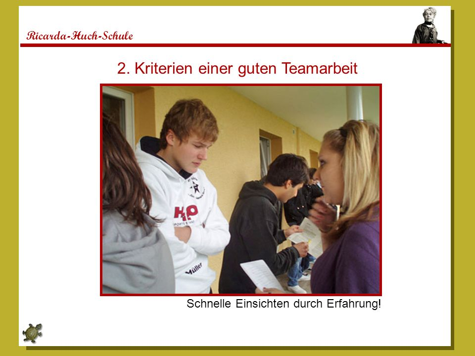 Ricarda-Huch-Schule Schnelle Einsichten durch Erfahrung! 2. Kriterien einer guten Teamarbeit