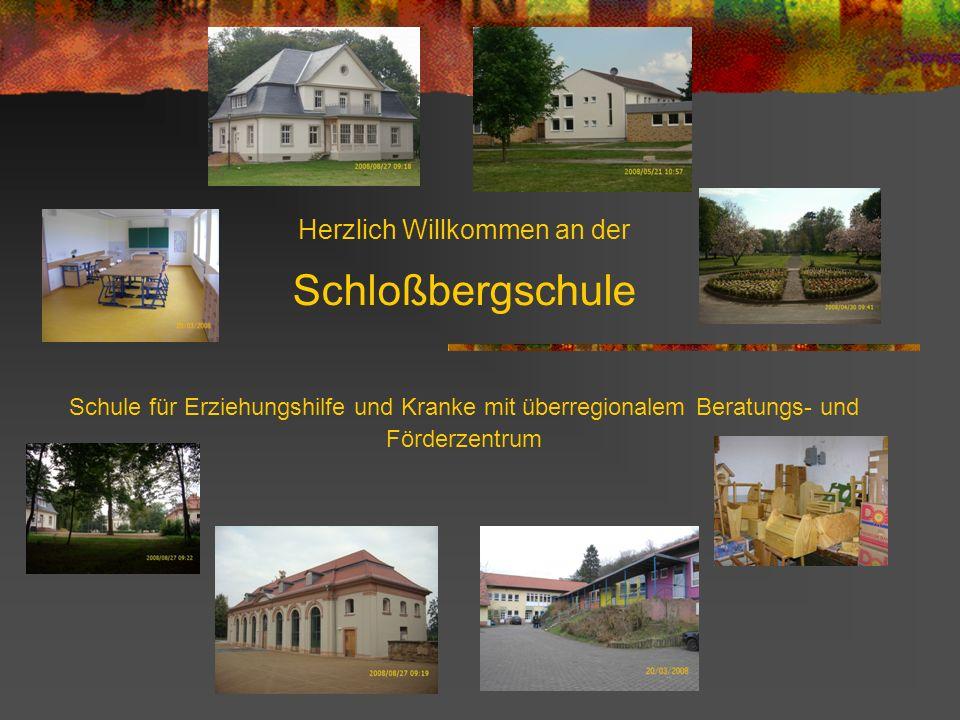Herzlich Willkommen an der Schloßbergschule Schule für Erziehungshilfe und Kranke mit überregionalem Beratungs- und Förderzentrum