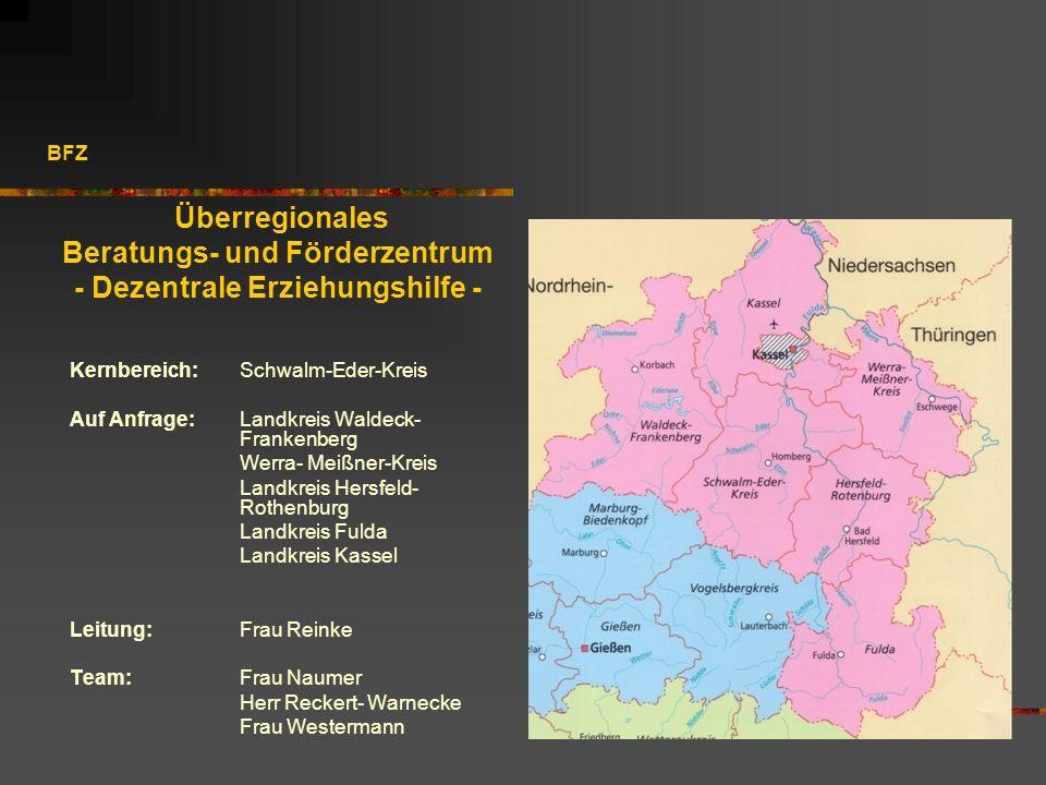 BFZ Kernbereich: Schwalm-Eder-Kreis Auf Anfrage: Landkreis Waldeck- Frankenberg Werra- Meißner-Kreis Landkreis Hersfeld- Rothenburg Landkreis Fulda La
