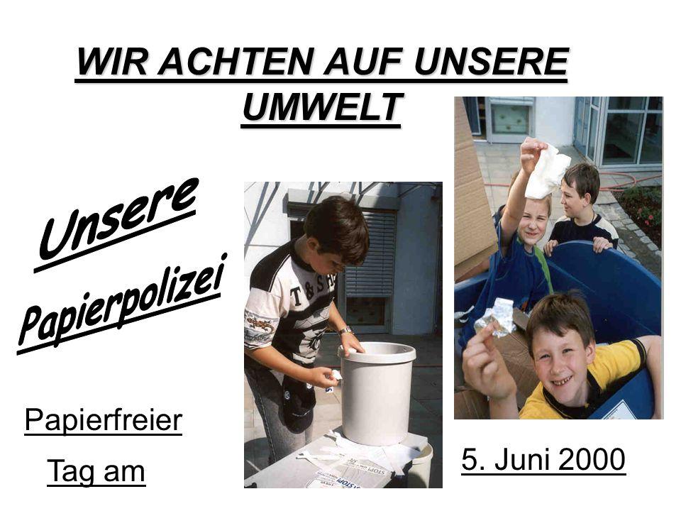 Durchsagen zum papierfreien Tag am 05. Juni 2000 WIR ACHTEN AUF UNSERE UMWELT