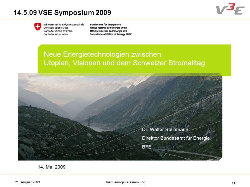 21. August 2009Orientierungsversammlung 11 14.5.09 VSE Symposium 2009