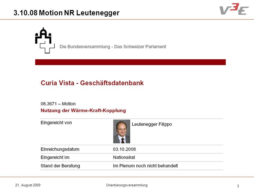 21. August 2009Orientierungsversammlung 3 3.10.08 Motion NR Leutenegger