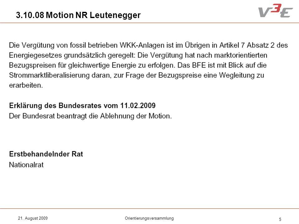 21. August 2009Orientierungsversammlung 5 3.10.08 Motion NR Leutenegger