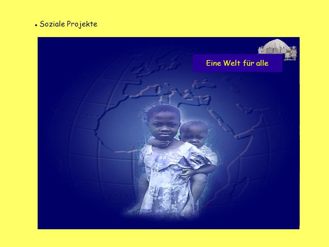 Eine Welt für alle Soziale Projekte