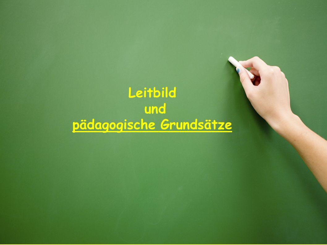 Leitbild und pädagogische Grundsätze