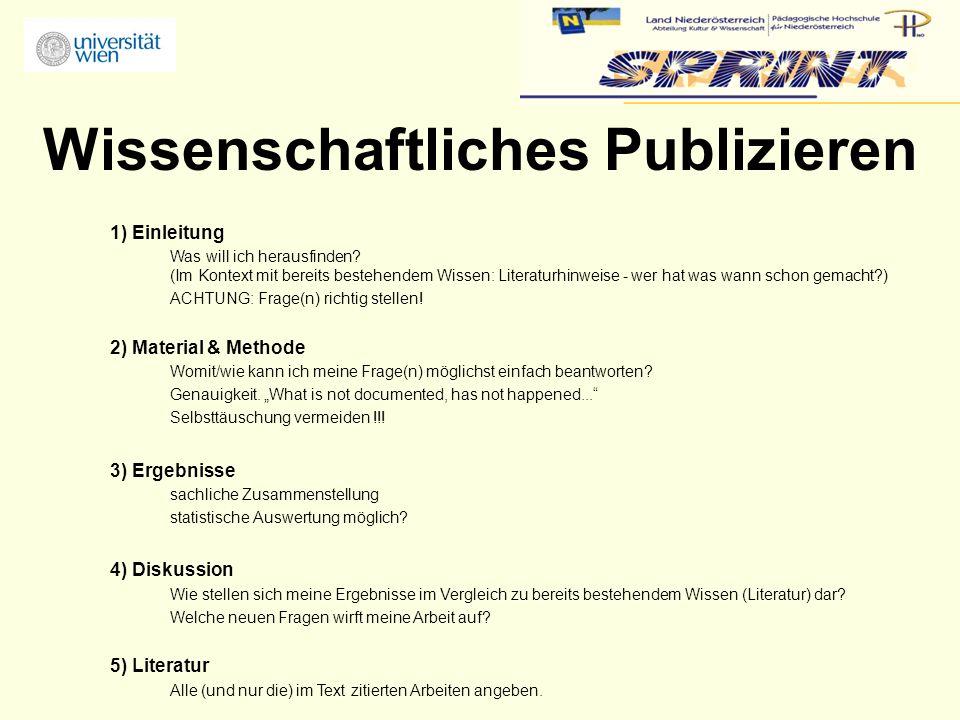 Wissenschaftliches Publizieren 1) Einleitung Was will ich herausfinden.