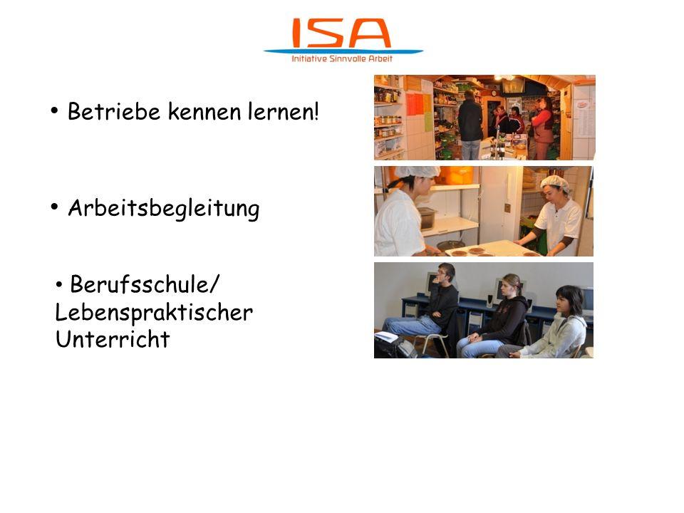 Betriebe kennen lernen! Arbeitsbegleitung Berufsschule/ Lebenspraktischer Unterricht