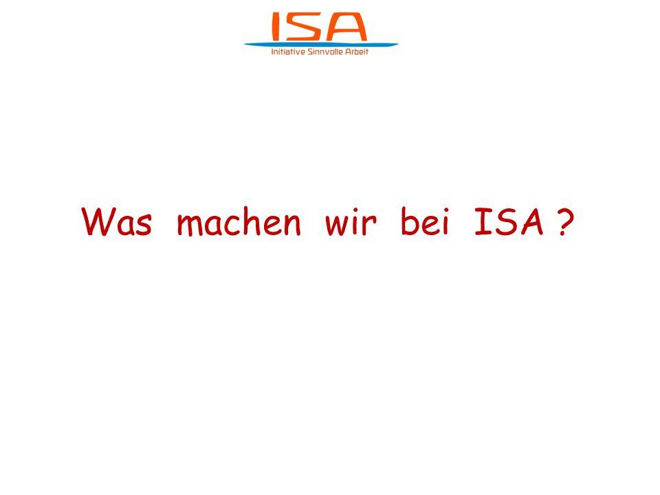 Was machen wir bei ISA ?