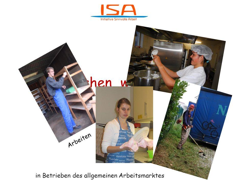 Was machen wir bei ISA ? in Betrieben des allgemeinen Arbeitsmarktes Arbeiten