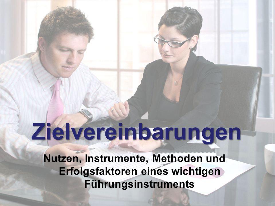 Zielvereinbarungen Nutzen, Instrumente, Methoden und Erfolgsfaktoren eines wichtigen Führungsinstruments