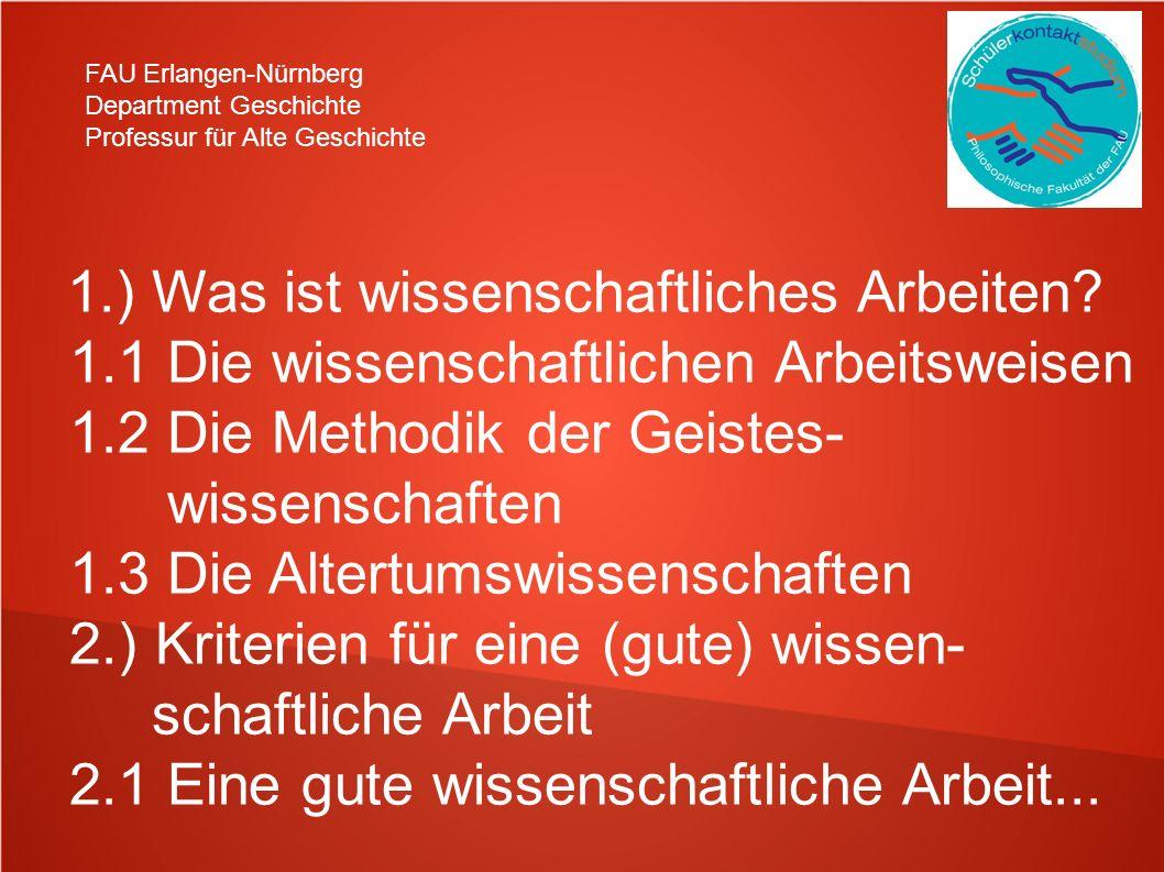 FAU Erlangen-Nürnberg Department Geschichte Professur für Alte Geschichte 1.) Was ist wissenschaftliches Arbeiten.
