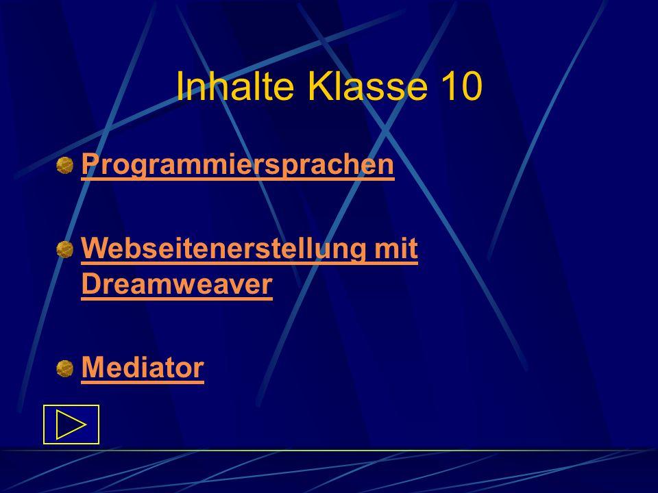Inhalte Klasse 10 Programmiersprachen Webseitenerstellung mit Dreamweaver Mediator