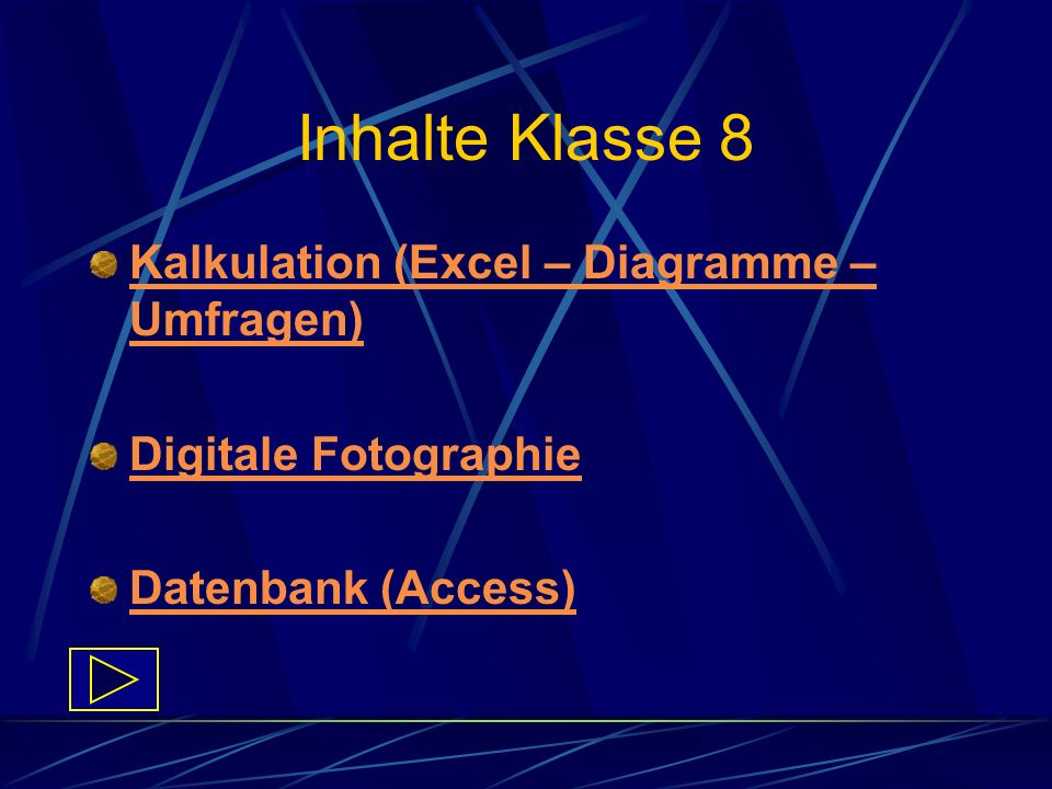 Inhalte Klasse 8 Kalkulation (Excel – Diagramme – Umfragen) Digitale Fotographie Datenbank (Access)
