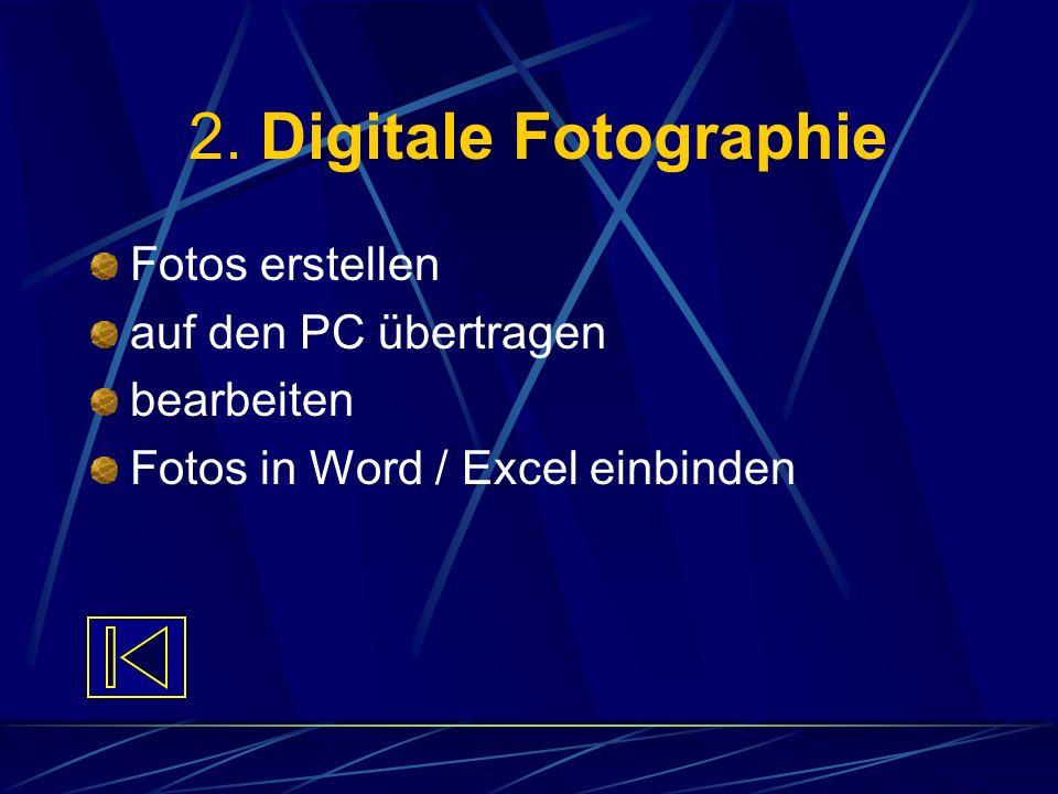 2. Digitale Fotographie Fotos erstellen auf den PC übertragen bearbeiten Fotos in Word / Excel einbinden
