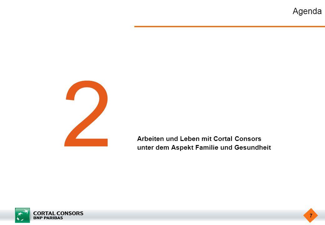 7 Agenda 2 Arbeiten und Leben mit Cortal Consors unter dem Aspekt Familie und Gesundheit