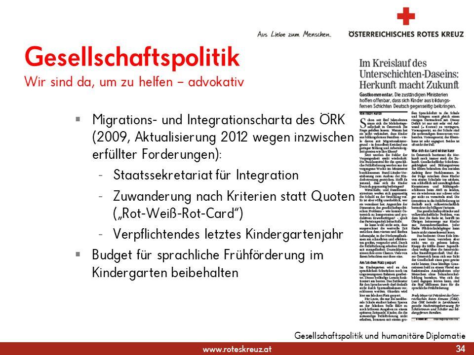 www.roteskreuz.at Migrations- und Integrationscharta des ÖRK (2009, Aktualisierung 2012 wegen inzwischen erfüllter Forderungen): - Staatssekretariat f