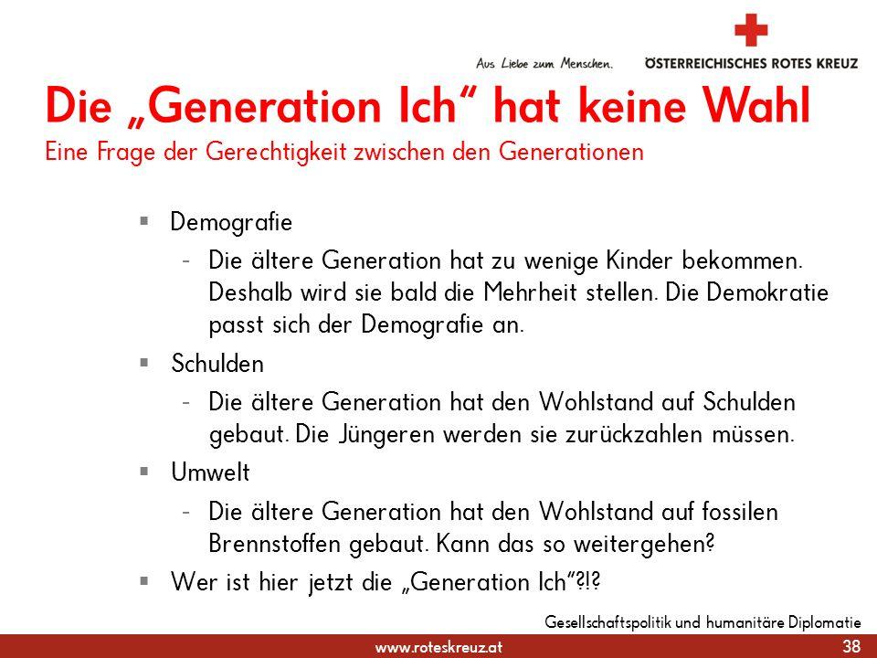 www.roteskreuz.at Demografie - Die ältere Generation hat zu wenige Kinder bekommen. Deshalb wird sie bald die Mehrheit stellen. Die Demokratie passt s
