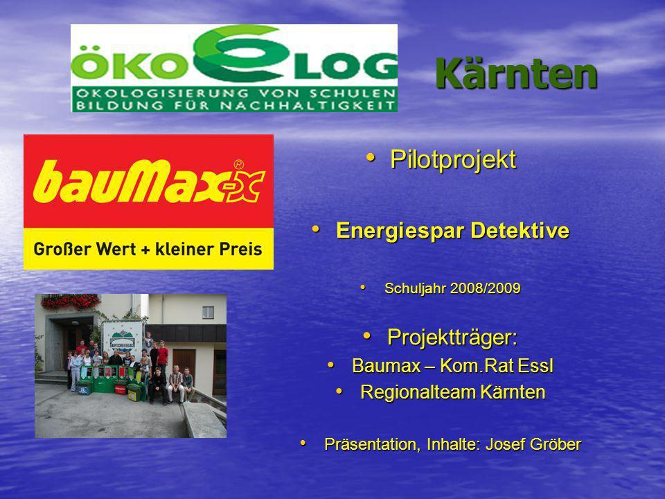 Kärnten Kärnten Pilotprojekt Pilotprojekt Energiespar Detektive Energiespar Detektive Schuljahr 2008/2009 Schuljahr 2008/2009 Projektträger: Projekttr