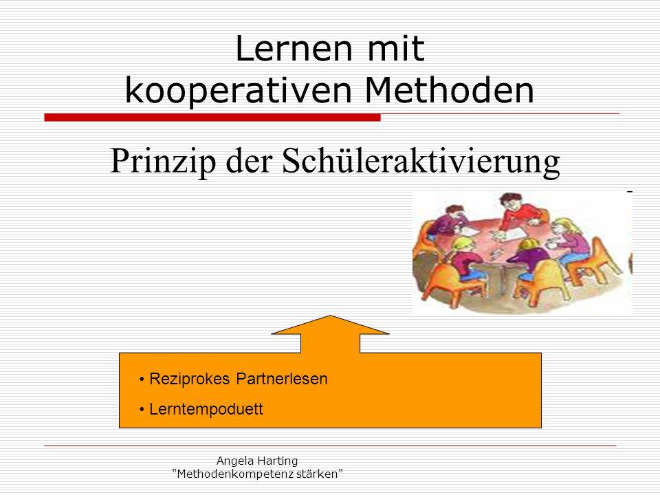 Angela Harting Methodenkompetenz stärken Lernen mit kooperativen Methoden Prinzip der Schüleraktivierung Reziprokes Partnerlesen Lerntempoduett