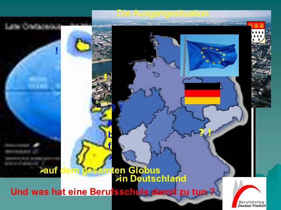 in Europa Kölner Unternehmen bilden in Köln aus für Arbeitsplätze : in Köln auf dem gesamten Globus in Deutschland Die Ausgangssituation: Und was hat