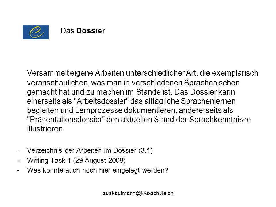 suskaufmann@kvz-schule.ch Versammelt eigene Arbeiten unterschiedlicher Art, die exemplarisch veranschaulichen, was man in verschiedenen Sprachen schon