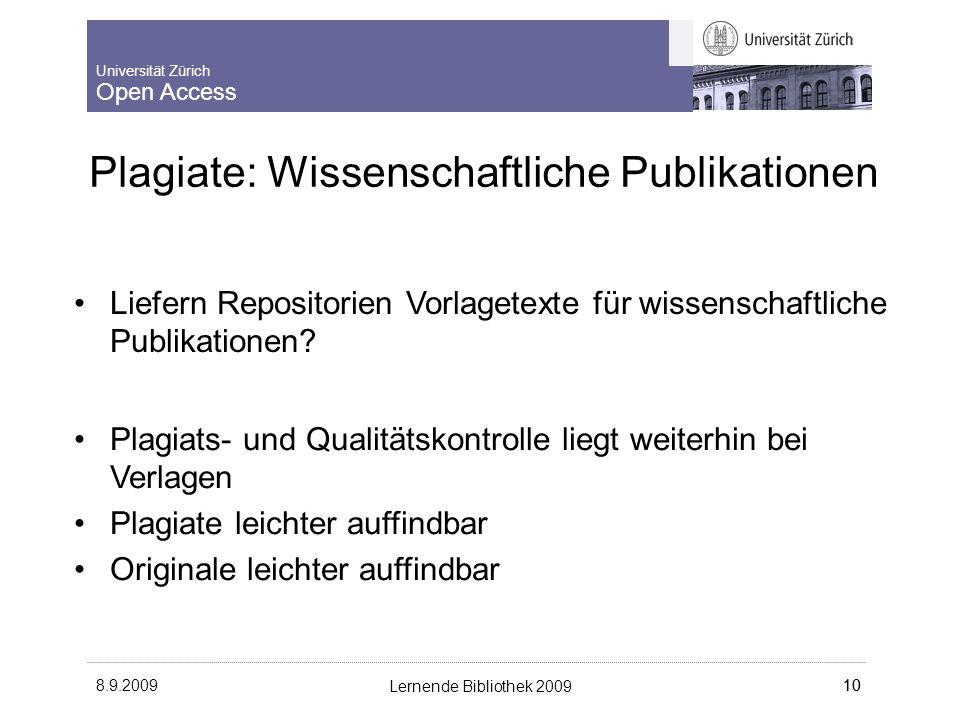 Universität Zürich Open Access 8.9.2009 Lernende Bibliothek 2009 10 Liefern Repositorien Vorlagetexte für wissenschaftliche Publikationen.