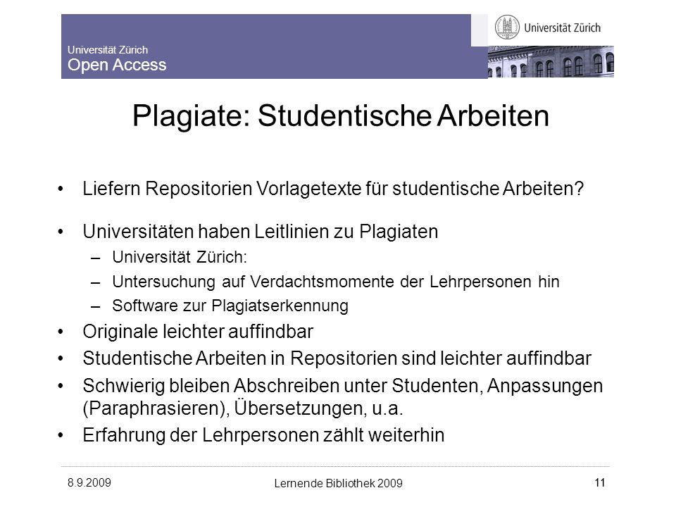 Universität Zürich Open Access 8.9.2009 Lernende Bibliothek 2009 11 Liefern Repositorien Vorlagetexte für studentische Arbeiten.