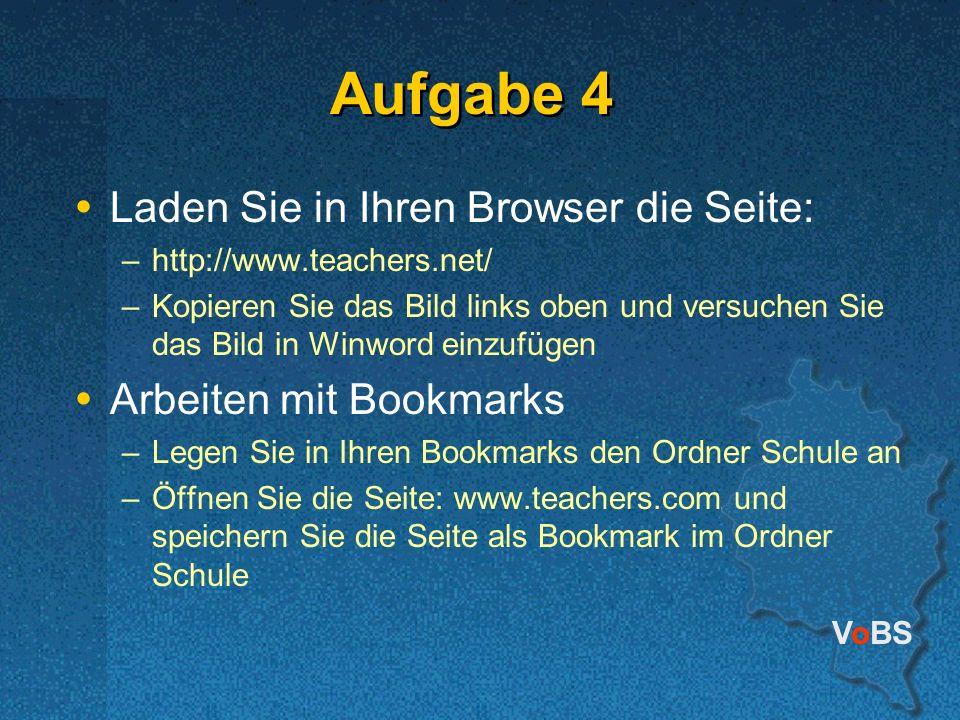 VoBS Aufgabe 4 Laden Sie in Ihren Browser die Seite: –http://www.teachers.net/ –Kopieren Sie das Bild links oben und versuchen Sie das Bild in Winword