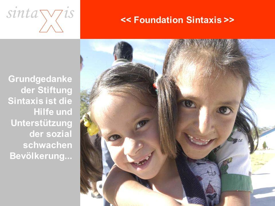> Grundgedanke der Stiftung Sintaxis ist die Hilfe und Unterstützung der sozial schwachen Bevölkerung...