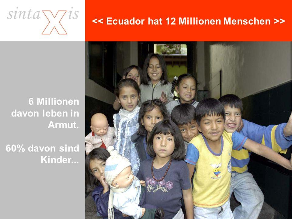 << Auf 19000 Schulen verteilen sich 3,5 Millionen Schüler >> 30% der Kinder leben auf der Strasse.