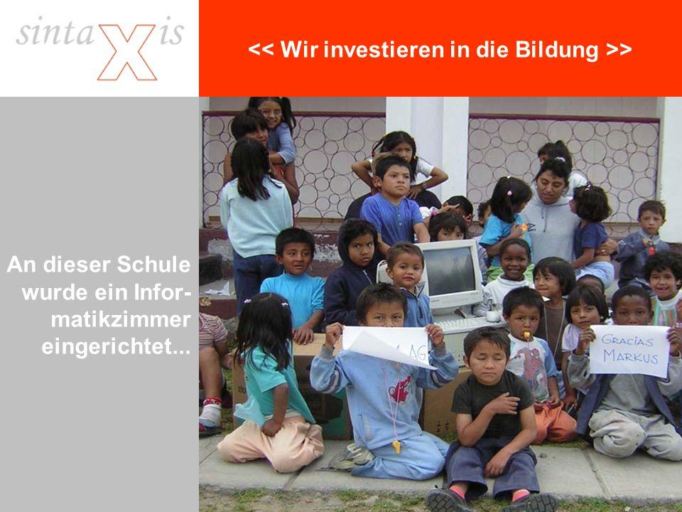 > An dieser Schule wurde ein Infor- matikzimmer eingerichtet...