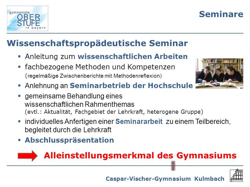 Caspar-Vischer-Gymnasium Kulmbach Wissenschaftspropädeutische Seminar Anleitung zum wissenschaftlichen Arbeiten fachbezogene Methoden und Kompetenzen