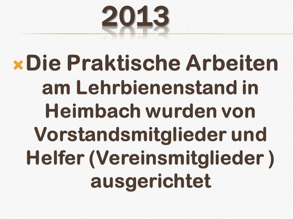 Die Praktische Arbeiten am Lehrbienenstand in Heimbach wurden von Vorstandsmitglieder und Helfer (Vereinsmitglieder ) ausgerichtet