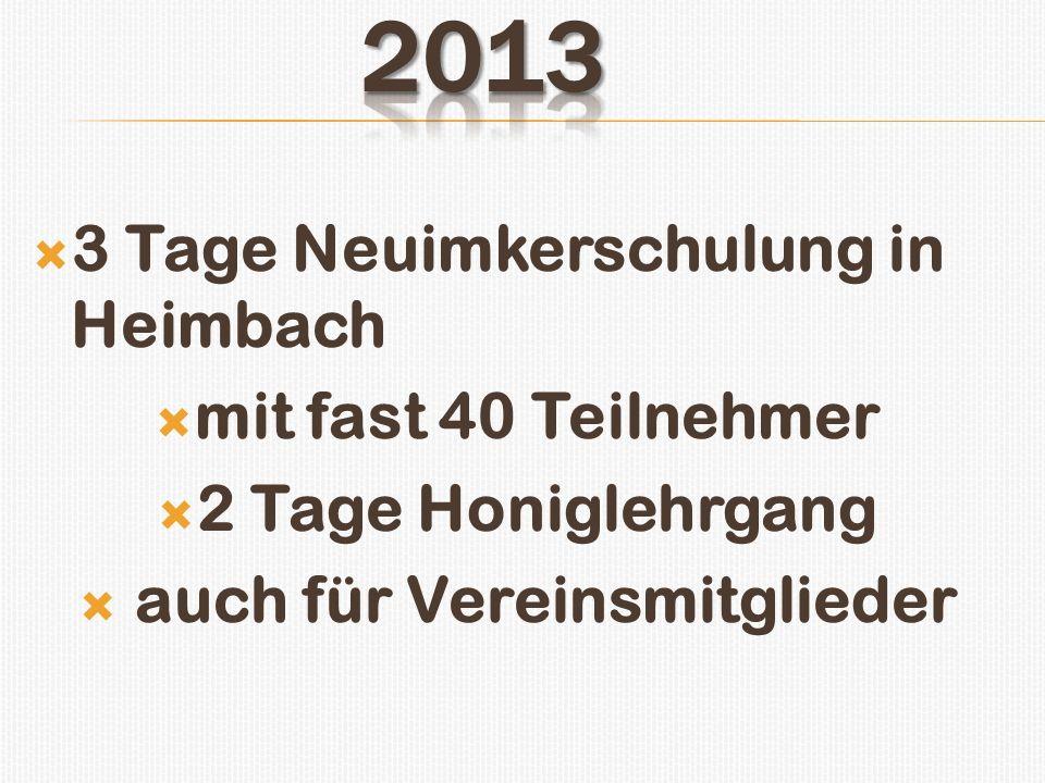 3 Tage Neuimkerschulung in Heimbach mit fast 40 Teilnehmer 2 Tage Honiglehrgang auch für Vereinsmitglieder