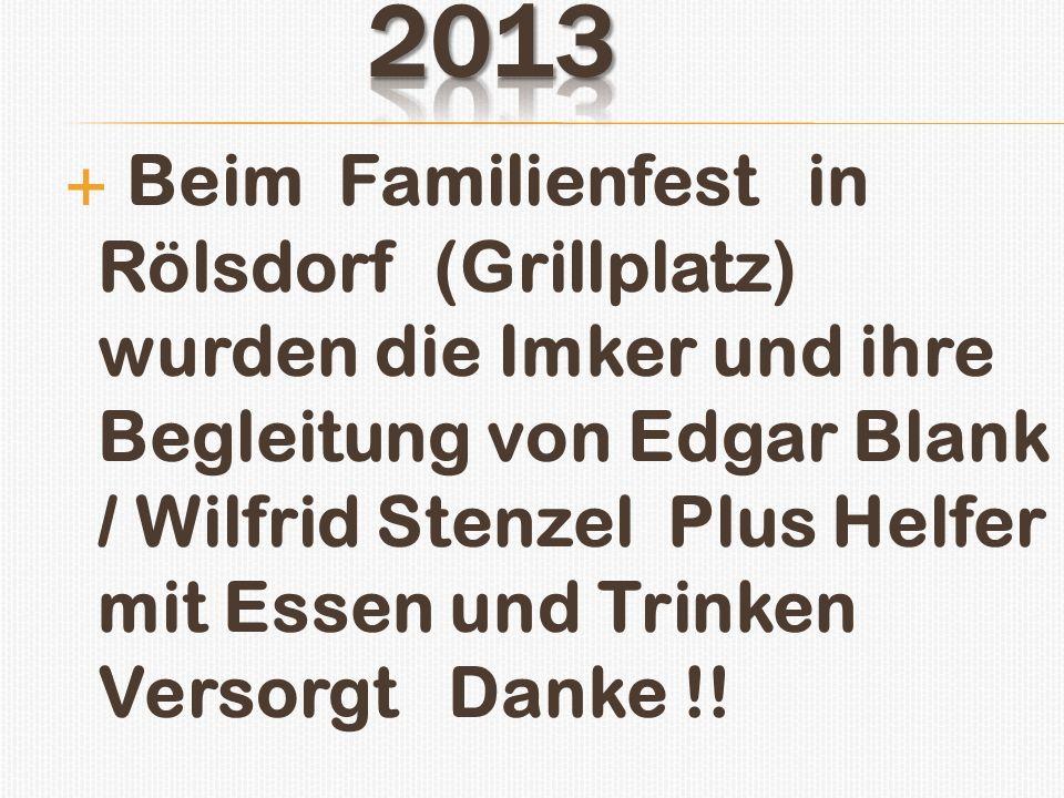Beim Familienfest in Rölsdorf (Grillplatz) wurden die Imker und ihre Begleitung von Edgar Blank / Wilfrid Stenzel Plus Helfer mit Essen und Trinken Ve