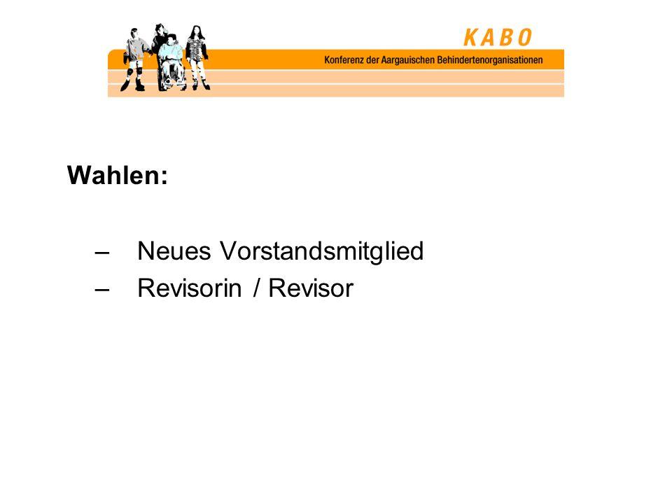 Wahlen: –Neues Vorstandsmitglied –Revisorin / Revisor