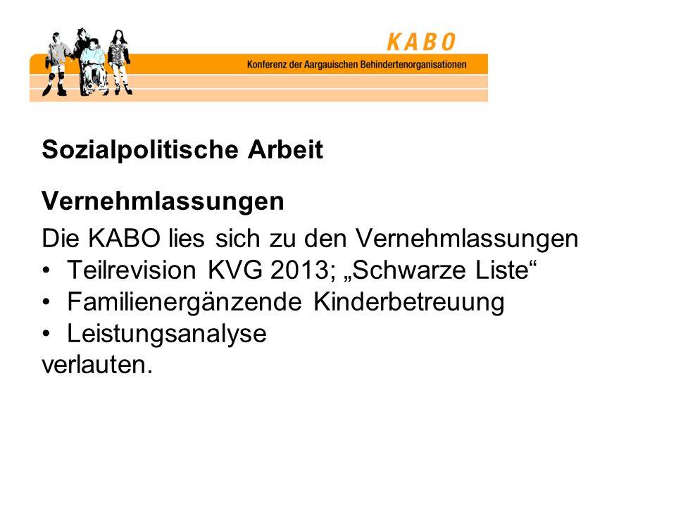 Sozialpolitische Arbeit Vernehmlassungen Die KABO lies sich zu den Vernehmlassungen Teilrevision KVG 2013; Schwarze Liste Familienergänzende Kinderbetreuung Leistungsanalyse verlauten.
